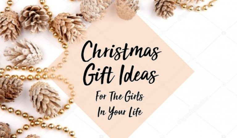 Christmas Gift Ideas For The Girls In Your Life