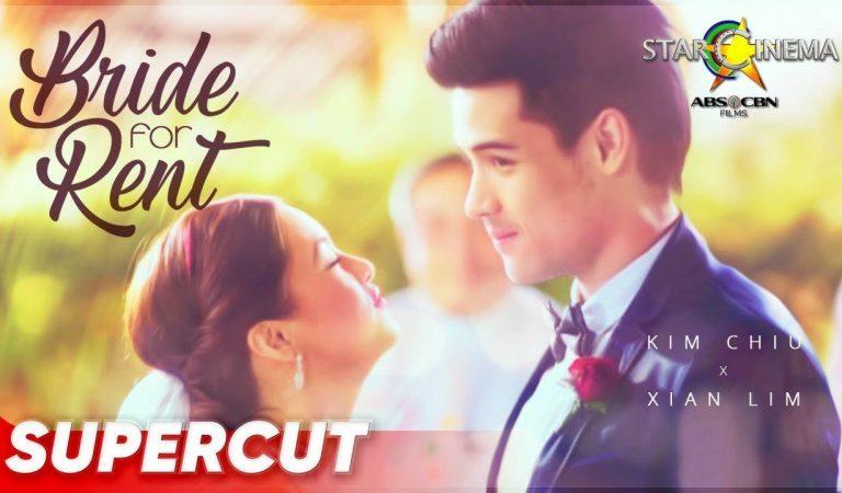 BRIDE FOR RENT: Supercut | Kim Chiu, Xian Lim