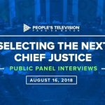 WATCH: Selecting the Next Chief Justice (Public Panel Interviews)