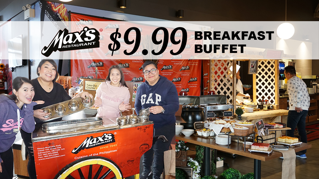 $9.99 Filipino Breakfast Buffet in Max's Restaurant – Edmonton, AB Canada